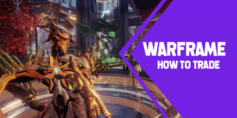 warframe-tips-how-to-trade