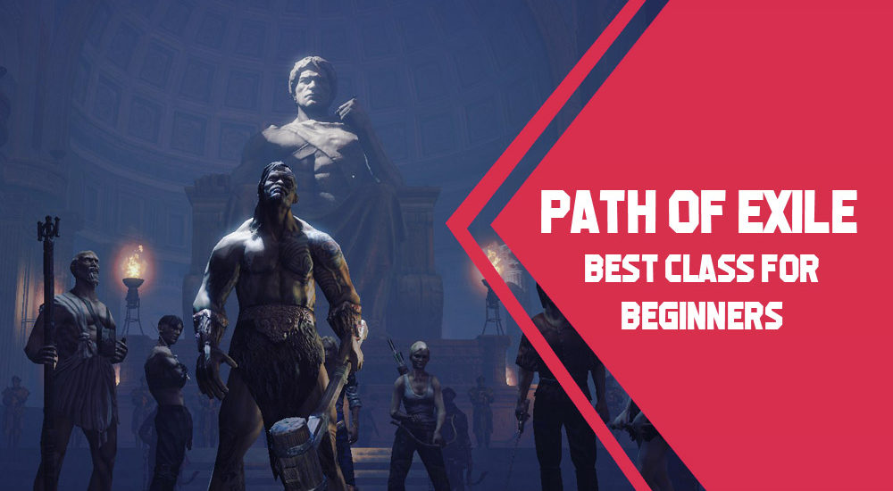PATH OF EXILE Tips: What Is The Best Solo Class For Beginners?