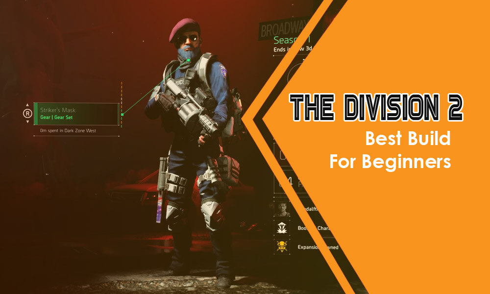 Division 2 Best Solo Build Guide For Beginners 2020